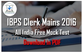 IBPS Clerk Mains Exam 2016 - All India Free Mock Test-10 | Download in PDF