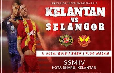 Live Streaming Kelantan vs Selangor Liga Super 11.7.2018