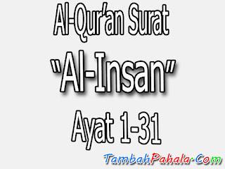Bacaan Surat Al-Insan, Al-Qur'an Surat Al-Insan, terjemahan Surat Al-Insan, arti Surat Al-Insan, Latin Surat Al-Insan, Arab Surat Al-Insan, Surat Al-Insan