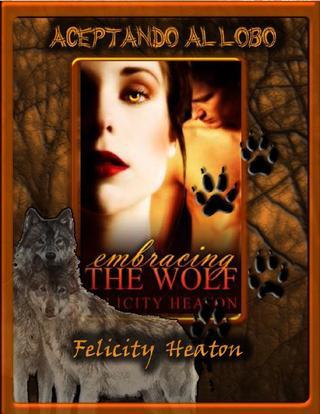 Aceptando al lobo – Felicity Heaton