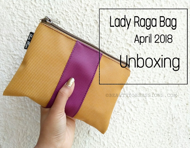 April 2018 Lady Raga Bag Unboxing