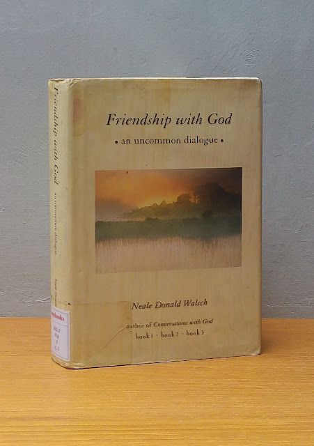 FRIENDSHIP WITH GOD: AN UNCOMMON DIALOGUE, Neale Donald Walsch