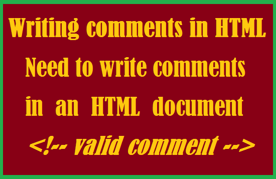 http://www.wikigreen.in/2015/07/writing-comments-in-html-and-need-to.html