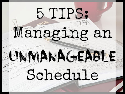 5 Tips For Managing an Unmanageable Schedule