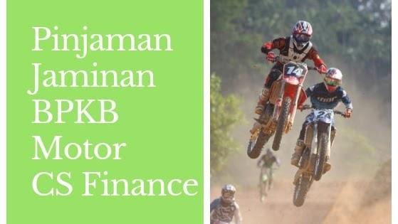 Pinjaman Cs Finance Jaminan Bpkb Motor Hingga 50 Juta Bca