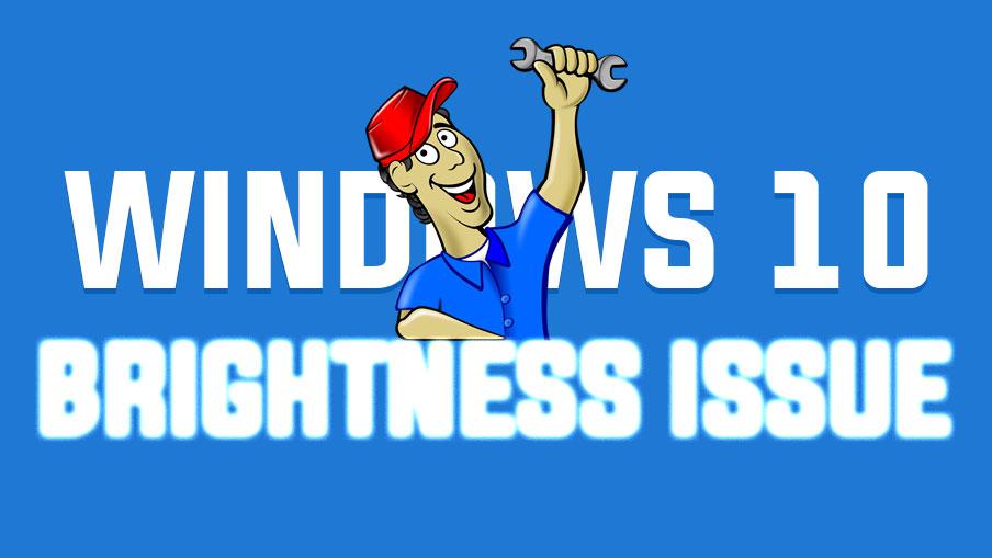 Windows 10 Brightness Issue in Videos