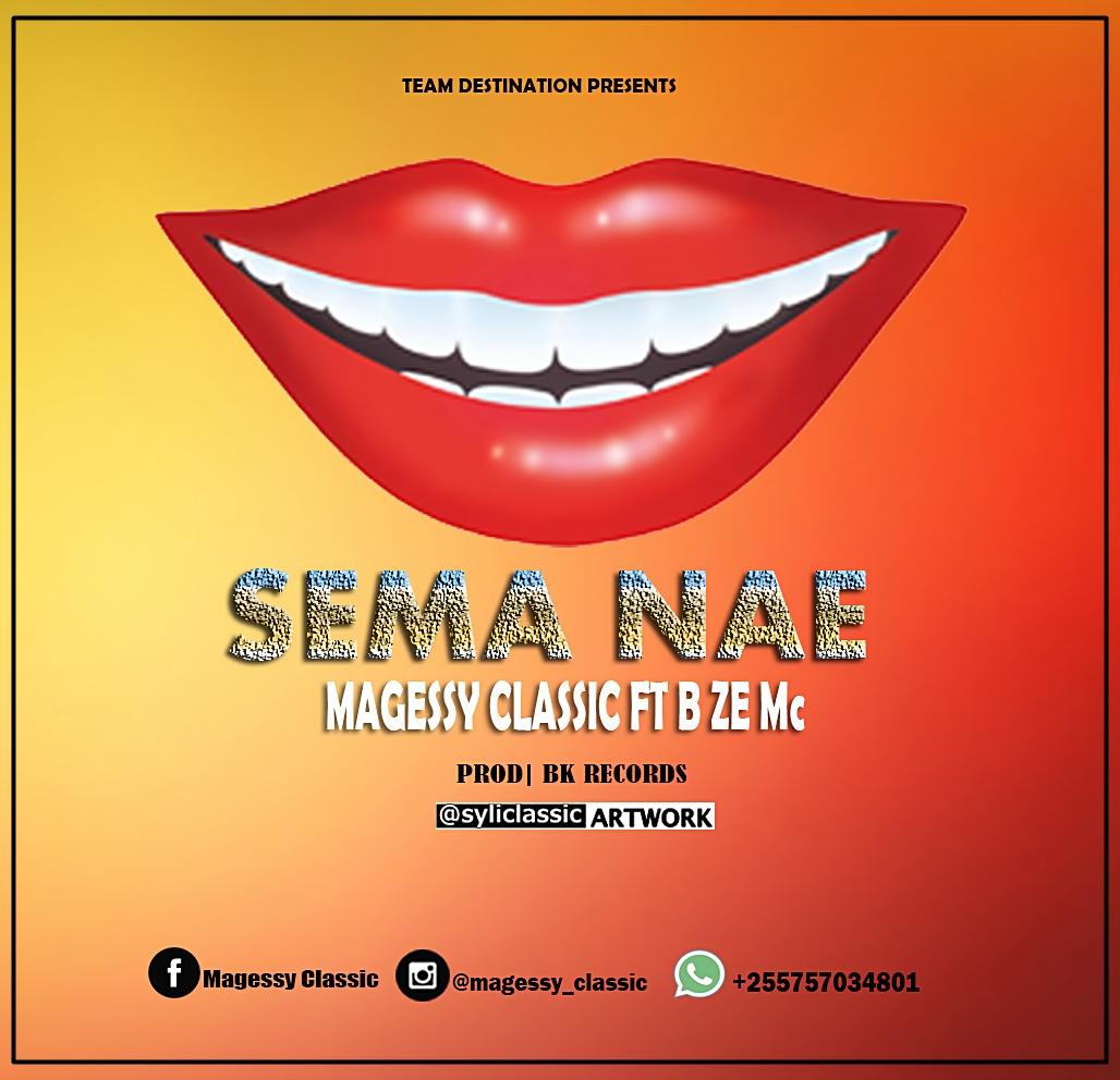 Magessy Classic Ft B Ze Mc - Sema Nae |Download Mp3