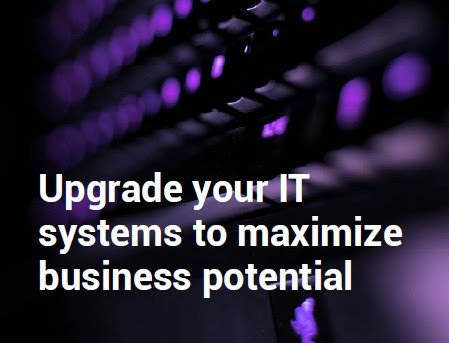 Free ebook: Upgrade your IT Systems to Maximize Business Potential