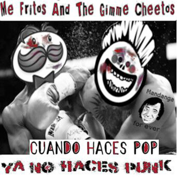 """Me Fritos And The Gimme Cheetos stream new EP """"Cuando Haces Pop Ya No Haces Punk"""""""