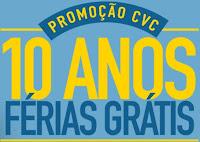 Promoção CVC 10 Anos de Férias Grátis www.promocaocvc10anosdeferias.com.br