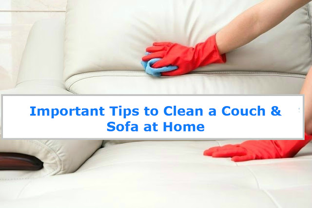 Important Tips to Clean a Couch & Sofa at Home