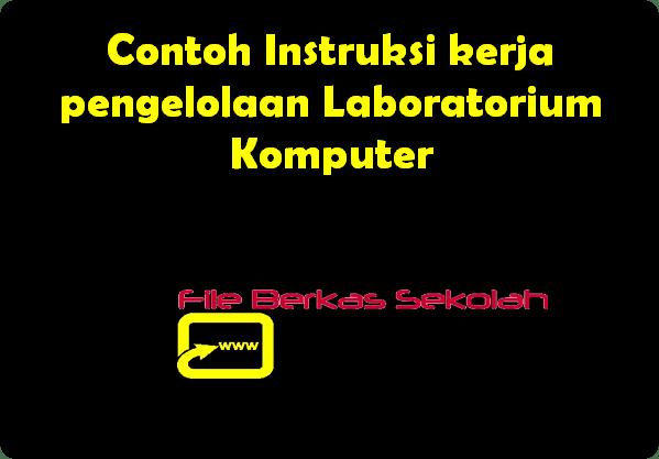 Instruksi Kerja pengelolaan Laboratorium Komputer