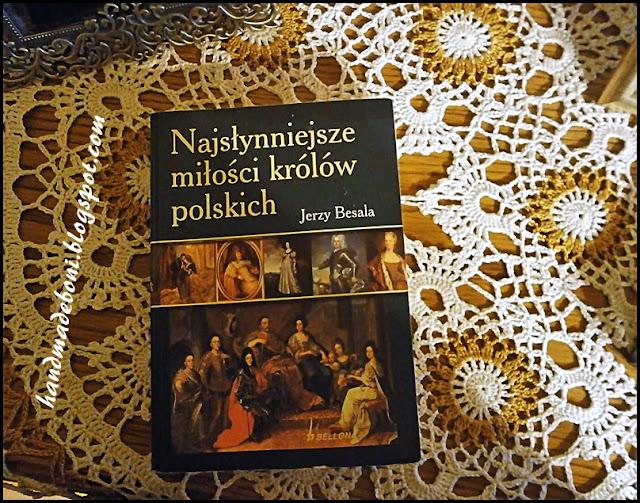 """""""Najsłynniejsze miłości królów polskich"""" Jerzy Besala – recenzja"""