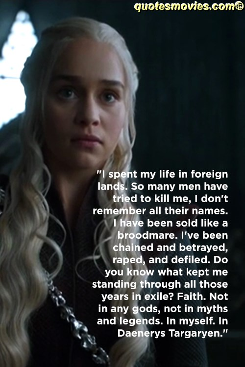 Daenerys Taragaryen Top Game of Thrones Quotes
