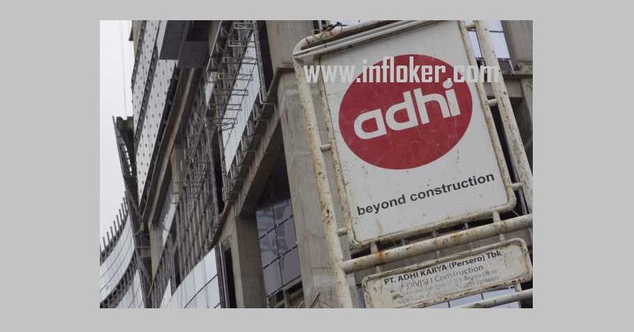 Lowongan Kerja Terbaru (BUMN) PT Adhi Karya (Persero) Tbk