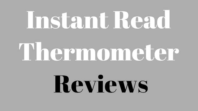 instant read thermometer reviews
