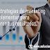 10 estrategias de marketing a implementar para mejorar tus resultados.
