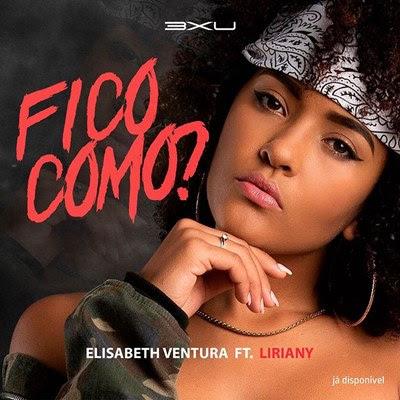 Elisabeth Ventura - Fico Como (feat Liriany)