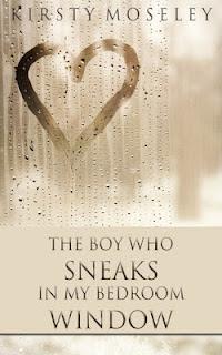 The Boy Who Sneaks Bedroom Window – Kirsty Moseley