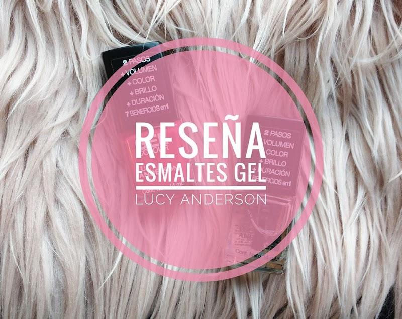 RESEÑA ESMALTES GEL LUCY ANDERSON ♥