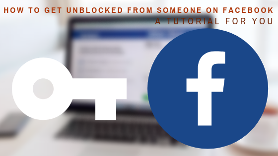 How To Make Someone Unblock You On Facebook<br/>