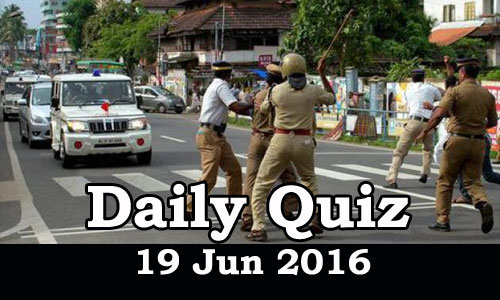 Daily Current Affairs Quiz - 19 Jun 2016