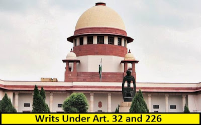 Writs, Rights to Constitutional Remedies, Article 32, Article 226, types of writs