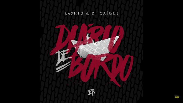 """O Rashid em parceria com o Dj Caique, lança o EP """"Diario de Bordo"""""""