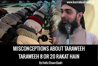 Misconceptions about Taraweeh: Taraweeh 8 or 20 Rakat hain