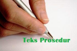 Penjelasan Lengkap Tentang Teks Prosedur, Disertai dengan Contoh Teksnya