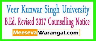 Veer Kunwar Singh University B.Ed. Revised 2017 Counselling Notice