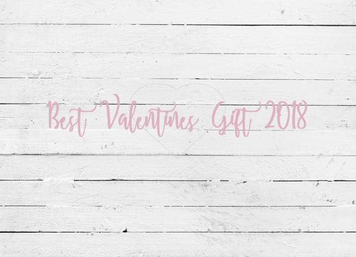 Best Valentines Gift 2018