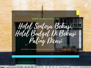 Hotel Sentosa Bekasi, Hotel Budget Di Bekasi Paling Dicari