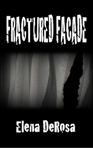 Fractured Facade, A Novel