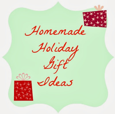 Homemade Holiday Gift Ideas-Part 2