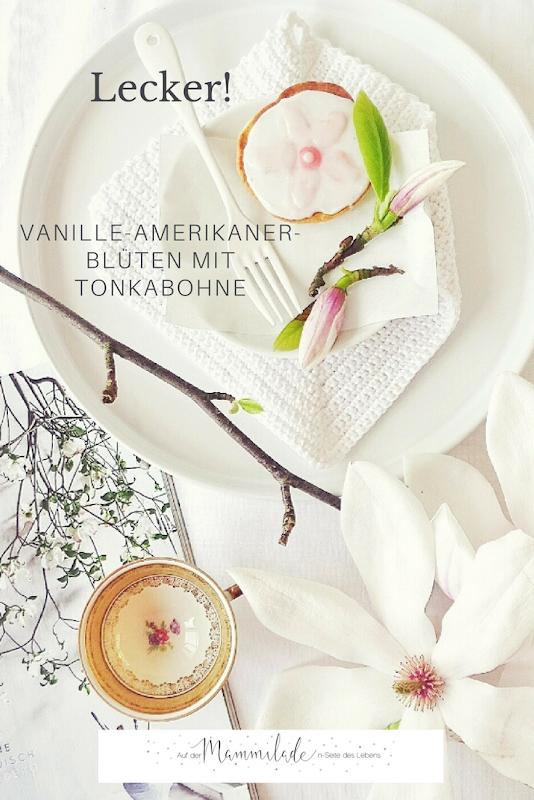 Rezept Vanille-Amerikaner-Blüten mit Tonkabohne   https://mammilade.blogspot.de