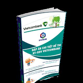 Đáp Án Chi Tiết Đề Thi Giao Dịch Viên Vietcombank Năm 2008 - 2017