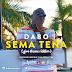 New Video | dAbO - SEMA TENA ( Official 4K VideoFirst Version Nature )  | Mp4 Download