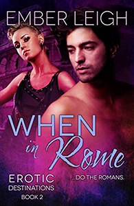 https://www.amazon.com/When-Rome-Erotic-Destinations-Book-ebook/dp/B011P3ODQW/