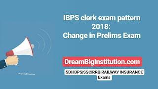 IBPS Clerk Exam Pattern 2018: Changes in Prelims Exam