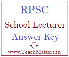 image : RPSC School Lecturer Answer Key 2016 @ www.TeachMatters.in