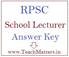 image : RPSC School Lecturer Answer Key 2021 @ www.TeachMatters.in