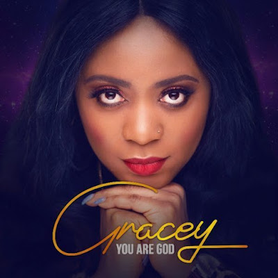 Gracey – You Are God
