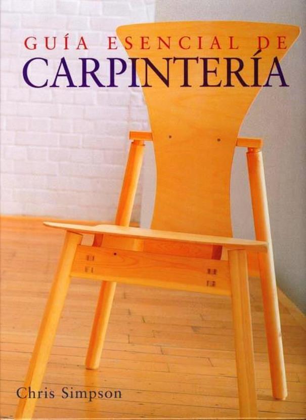 Guía Escencial de Carpintería – Chris Simpson