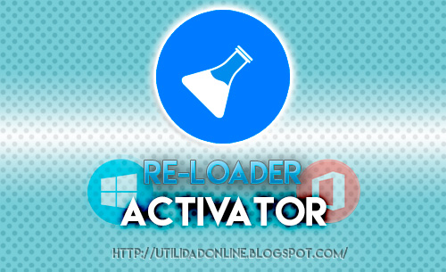 Re-Loader Activator v2.2, Activador de Windows y Office