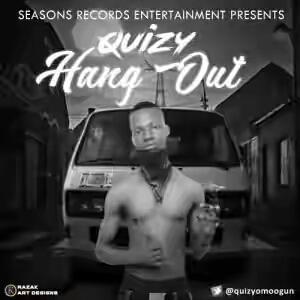 Quizy – Hang Out (Prod. by T.Blade Beatz ) || @QuizyOmoOgun
