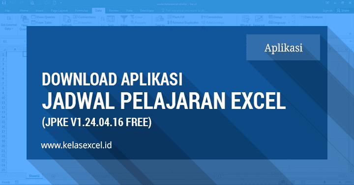 Download Aplikasi Jadwal Pelajaran Sekolah Gratis Berbasis Excel (JPKE Free V1.24.04.16)