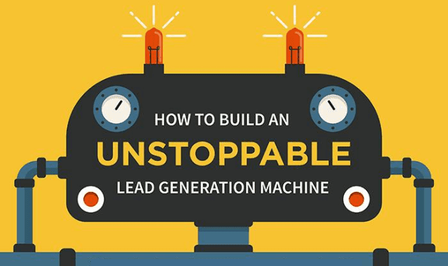 How to Build an Unstoppable Lead Generation Machine