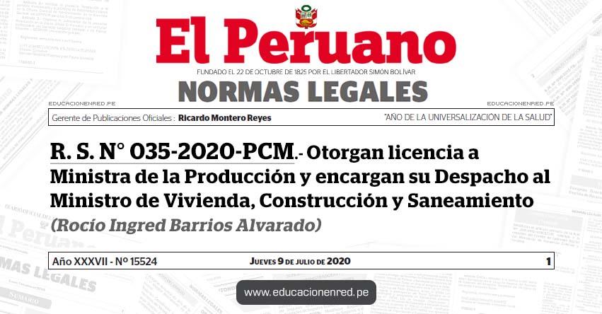R. S. N° 035-2020-PCM.- Otorgan licencia a Ministra de la Producción y encargan su Despacho al Ministro de Vivienda, Construcción y Saneamiento (Rocío Ingred Barrios Alvarado)