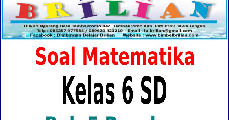 Soal Matematika Kelas 6 Sd Bab Pecahan Dan Kunci Jawaban Bimbel Brilian